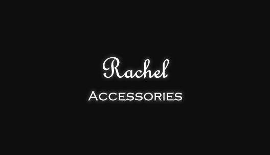 rachel accessories